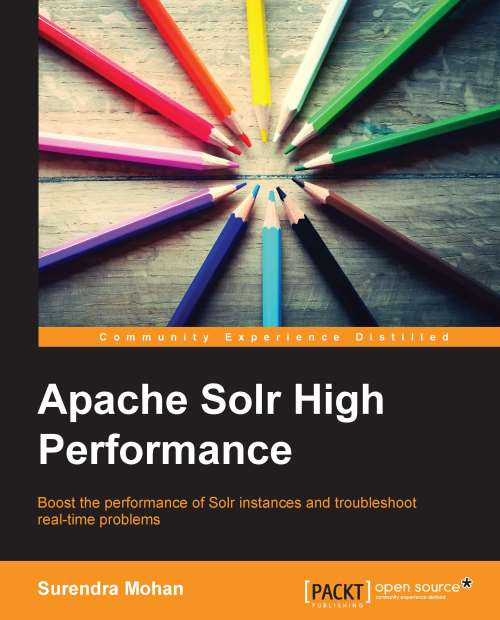 Apache Solr High Performance by Packt Publishing